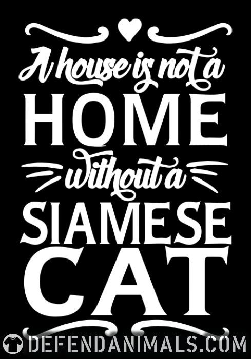 A house is not a home without a siamese cat - Cat Breeds Kids t-shirt