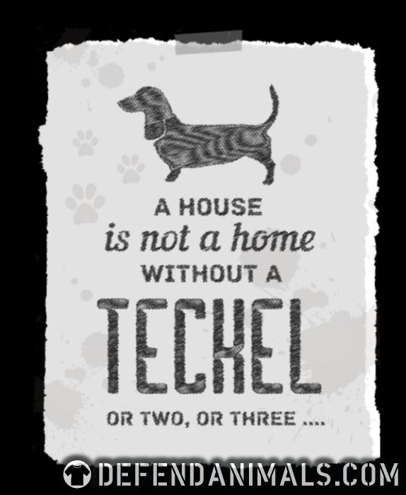 A house is not a home without a teckel or two , or three ... - Dog Breeds Women Organic T-shirt