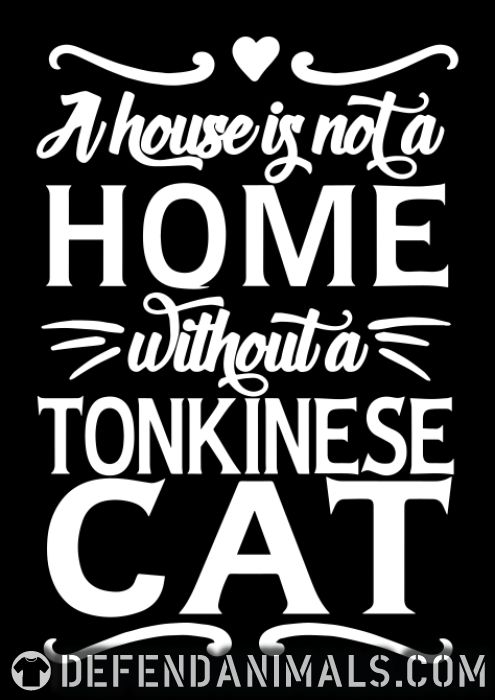 A house is not a home without a tonkinese cat - Cat Breeds Women Organic T-shirt
