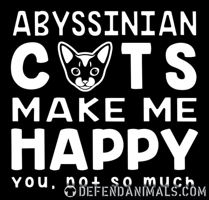 Abyssinian cats make me happy. You, not so much. - Cat Breeds Women Organic T-shirt
