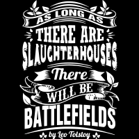 As long as there slaugtherhouses will be battlefilds  - Vegan T-shirt