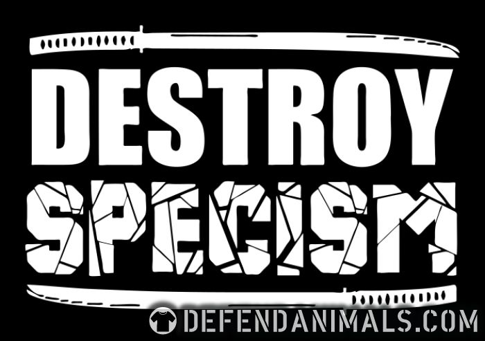 Destroy specism - Animal Rights Activism T-shirt
