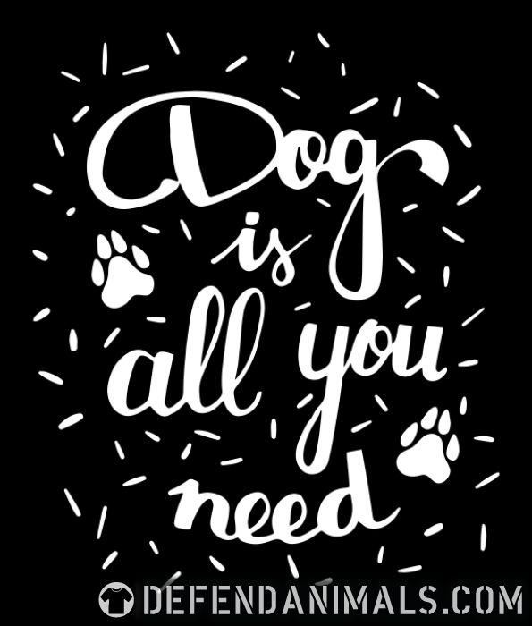 Dog is all you need  - Dogs Lovers Women Organic T-shirt