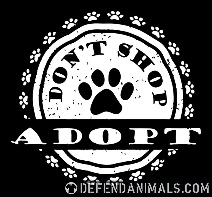 Don't shop, adopt! - Animal Rights Activism T-shirt