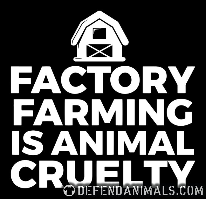 Factory farming is animal cruelty - Animal Rights Activism T-shirt