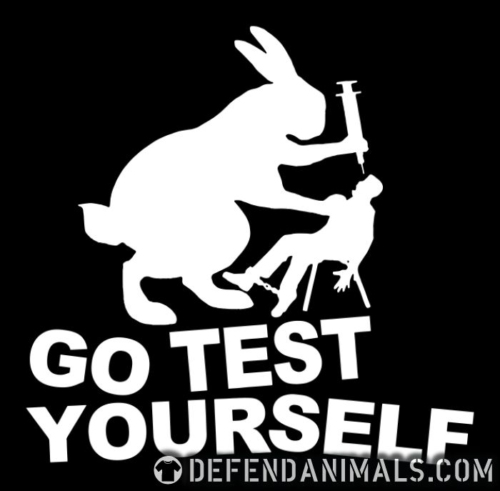 Go test yourself  - Animal Rights Activism T-shirt