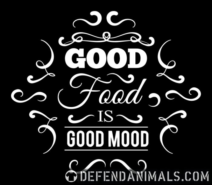 Good food is good mood  - Vegan Women Organic T-shirt