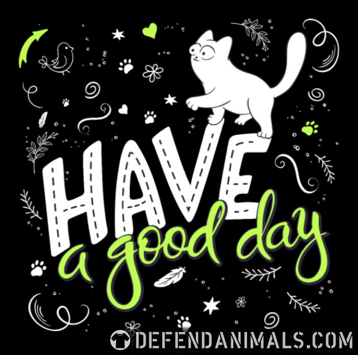Have a good day  - Cats Lovers Hooded sweatshirt