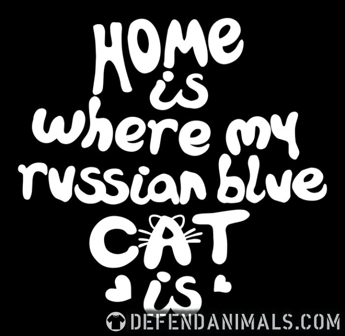 Home is where my russian blue cat is - Cat Breeds Organic T-shirt