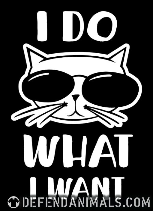 c82cbf57 I Do What I Want · Cat Lover Shirt · Defend Animals