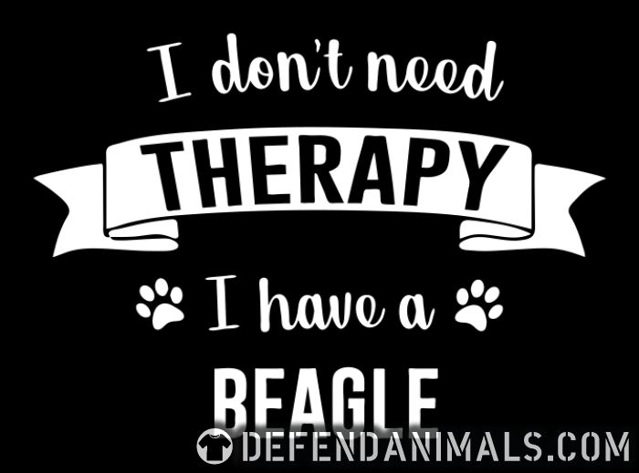 I don't need Therapy I have a beagle - Dog Breeds Women Organic T-shirt