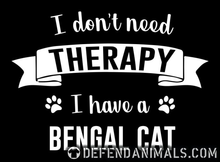 I don't need therapy I have a bengal cat - Cat Breeds Women Organic T-shirt
