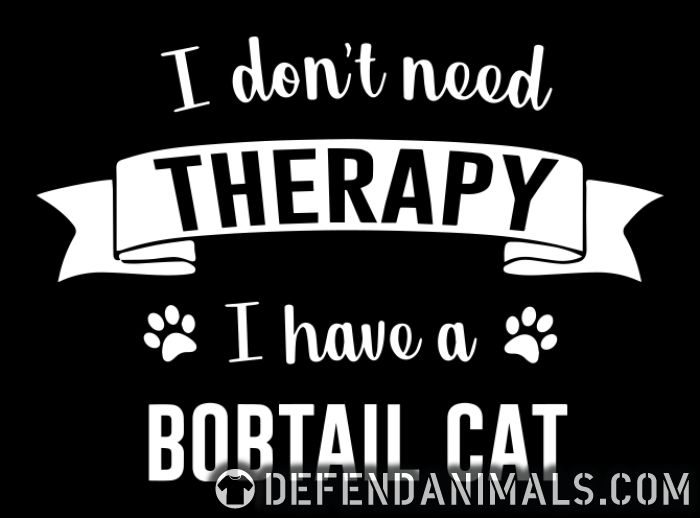 I don't need therapy I have a bobtail cat - Cat Breeds Women Organic T-shirt