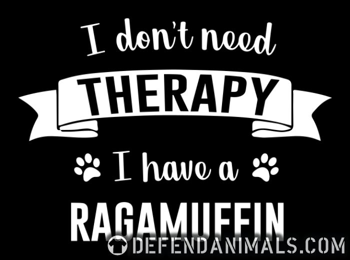 I don't need therapy I have a ragamuffin - Cat Breeds Women Organic T-shirt