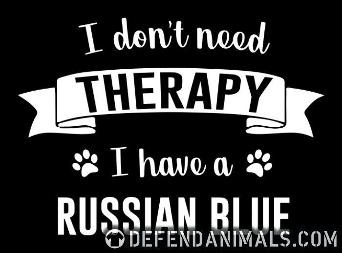 I don't need therapy I have a russian blue. - Cat Breeds Women tank tops