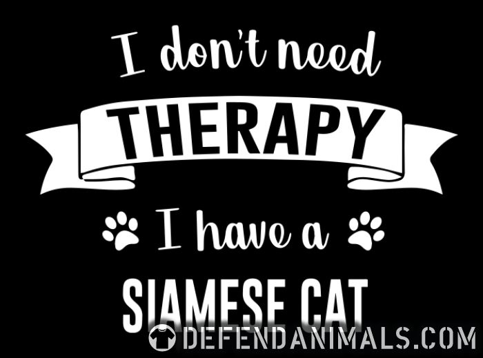 I don't need therapy I have a siamese cat - Cat Breeds Women Organic T-shirt