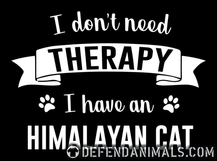 I don't need therapy I have an himalayan cat - Cat Breeds Women Organic T-shirt