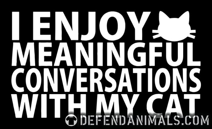 I enjoy meaningful conversations with my cat  - Cats Lovers Women Organic T-shirt