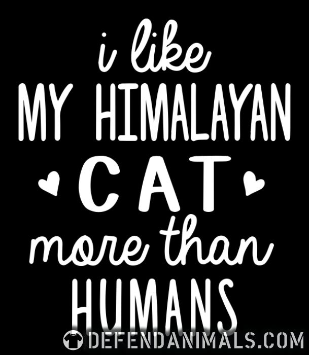 I like my himalayan cat more than humans - Cat Breeds Women Organic T-shirt