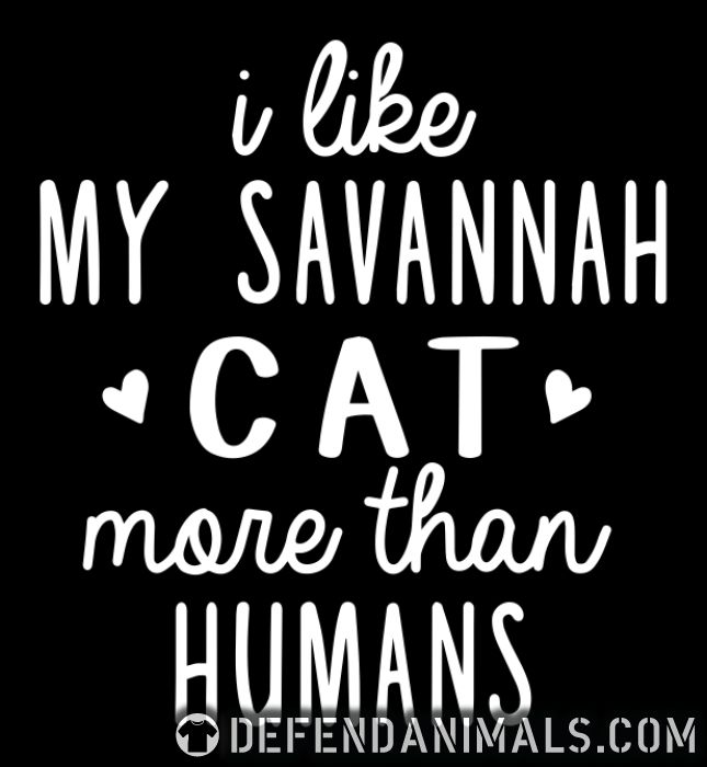 I like my savannah cat more than humans - Cat Breeds Women Organic T-shirt