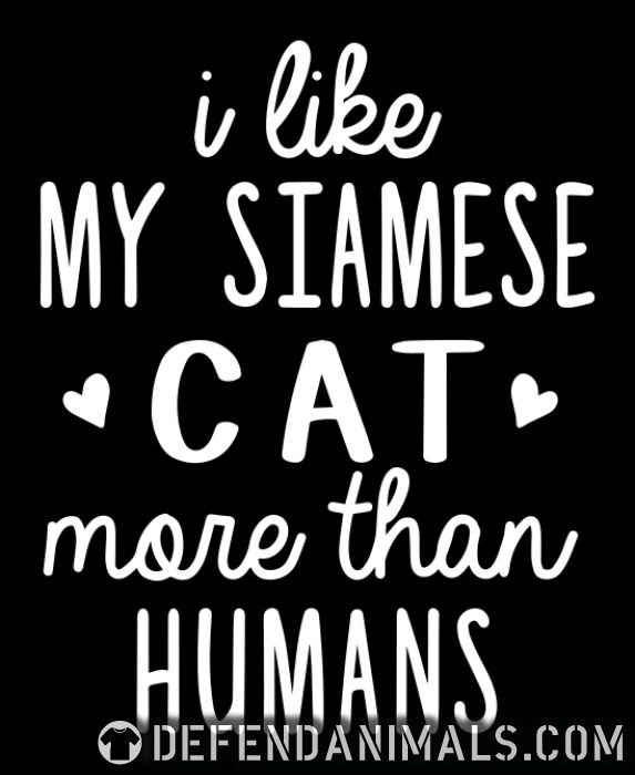 I like my siamese cat more than humans - Cat Breeds Women Organic T-shirt