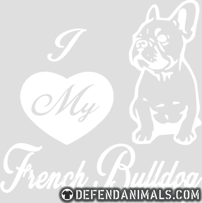 i love my french bulldog - Dog Breeds Tank top