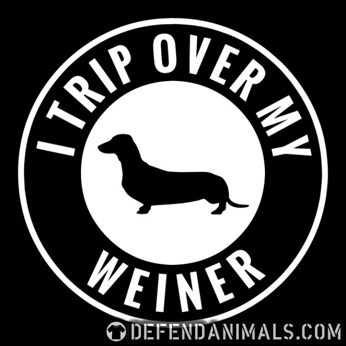 I trip over my weiner - Dog Breeds Women Organic T-shirt