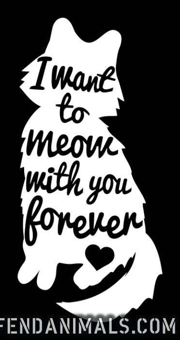 I want to meow with you forever  - Cats Lovers Women Organic T-shirt