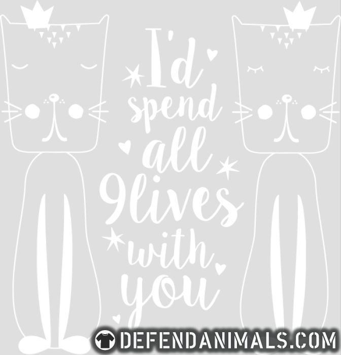 I'd spend all 9 lives with you  - Cats Lovers Tank top