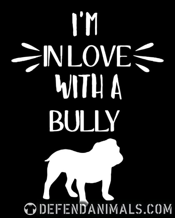 I'm in love with bully  - Dog Breeds Women Organic T-shirt