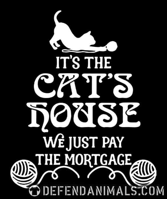 It's the cat's house we just pay the mortage  - Cats Lovers Women Organic T-shirt