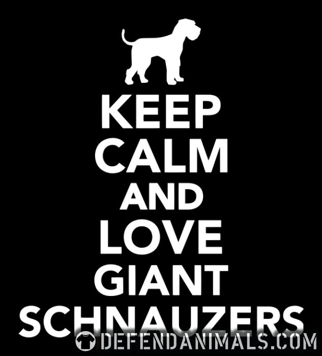 Keep calm and love giant Schnauzers - Dog Breeds T-shirt
