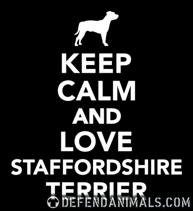 Keep Calm and love staffordshire terrier - Dog Breeds Organic T-shirt