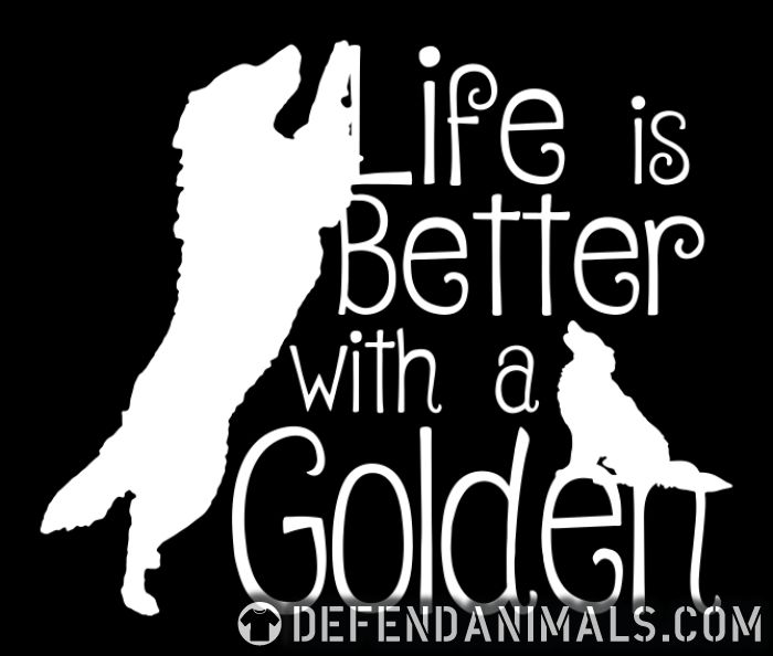 bf5b09f6f9 Life Is Better With Golden · Dog Breed Local Shirt · Defend Animals
