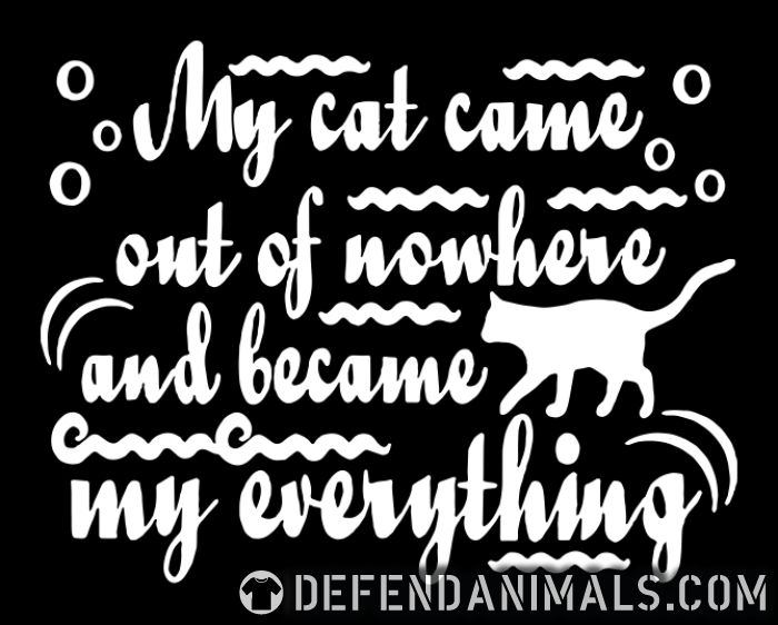 My cat came out of nowhere and became cat my everything  - Cats Lovers Women Organic T-shirt