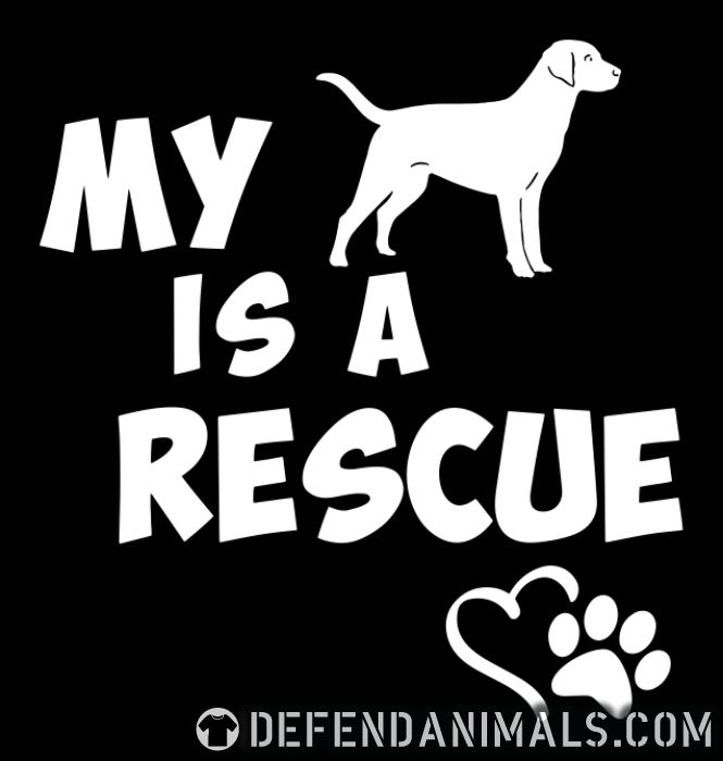 My dog is a rescue  - Dogs Lovers T-shirt