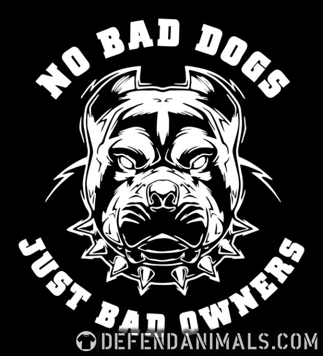 No bad dogs just bad owners - Animal Rights Activism Women Organic T-shirt