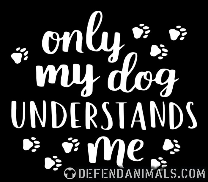 Only my dog understands me  - Dogs Lovers Women Organic T-shirt