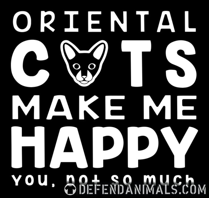 Oriental cats make me happy. You, not so much. - Cat Breeds Women Organic T-shirt