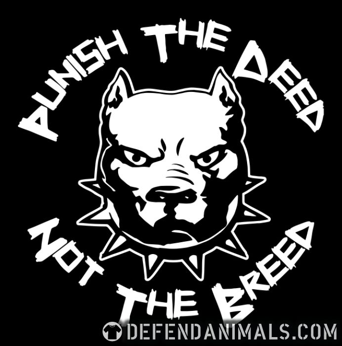 Punish the deed not the breed  - Dogs Lovers T-shirt