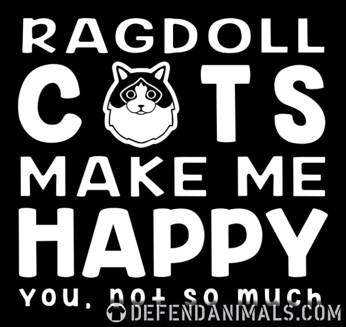 Ragdoll cats make me happy. You, not so much. - Cat Breeds Women Organic T-shirt