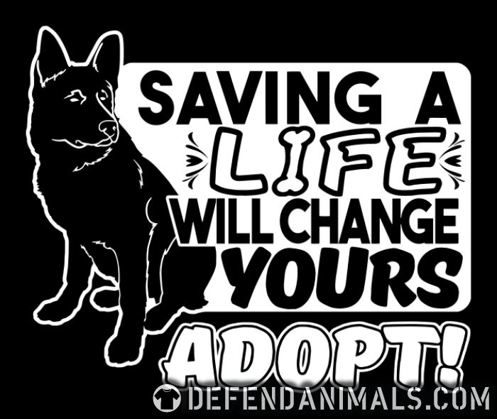 Saving a life will changes yours. Adopt! - Dogs Lovers Women Organic T-shirt