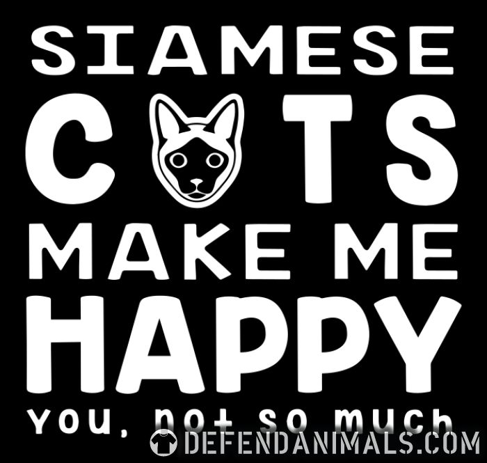 Siamese cats make me happy. You, not so much. - Cat Breeds Women Organic T-shirt