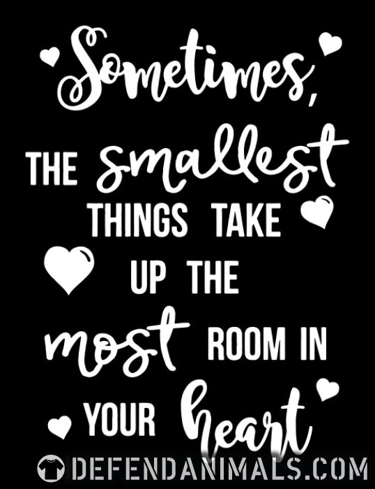 Sometimes , the smallest things take up the most room in your heart - Cats Lovers Women Organic T-shirt