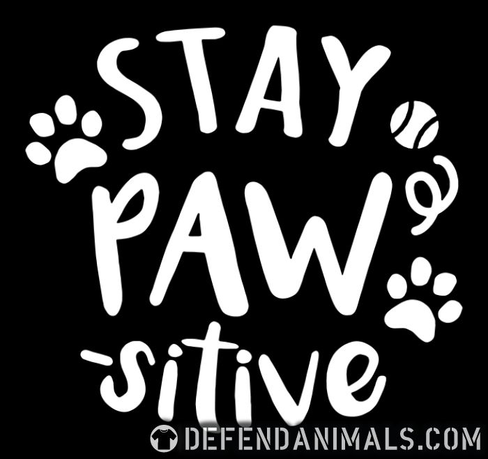 stay paws -sitive  - Dogs Lovers Kids t-shirt