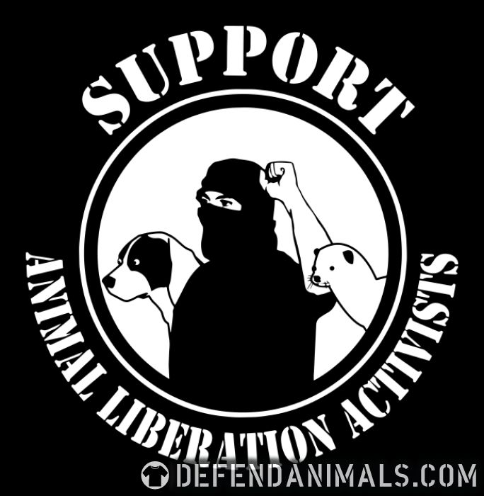 Support animal liberation activists - Animal Rights Activism T-shirt