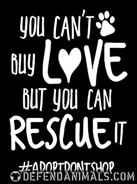 you can't buy love but you can rescue it #adotdontshop - Dogs Lovers Organic T-shirt
