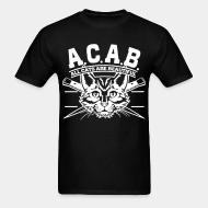 T-shirt A.C.A.B. all cats are beautifful
