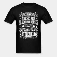 T-shirt as long as there slaugtherhouses will be battlefilds