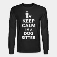 Long sleeves keep calm i'm a dog sitter